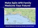 Make Eglin AFB Family Medicine Your Future