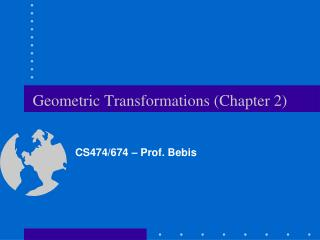 Geometric Transformations Chapter 2
