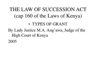 THE LAW OF SUCCESSION ACT cap 160 of the Laws of Kenya