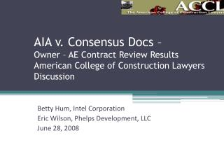 AIA v. Consensus Docs    Owner   AE Contract Review Results  American College of Construction Lawyers Discussion