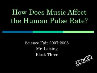 How Does Music Affect the Human Pulse Rate