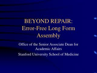 BEYOND REPAIR: Error-Free Long Form Assembly