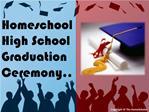 Homeschool High School Graduation Ceremony