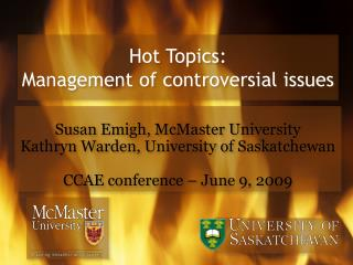 Hot Topics:  Management of controversial issues
