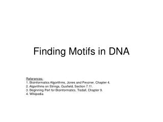 Finding Motifs in DNA