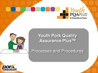 Youth Pork Quality Assurance PlusTM  Processes and Procedures