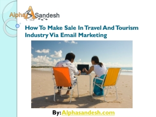 How To Make Sale In Travel And Tourism Industry Via Email Ma