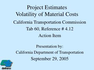 Project Estimates Volatility of Material Costs