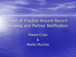 Audit of Practice Around Record Keeping and Partner Notification
