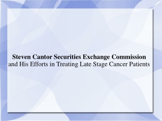 Steven Cantor Securities Exchange Commission and His Efforts