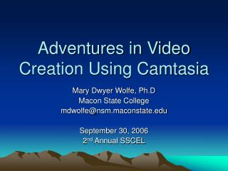 Adventures in Video Creation Using Camtasia