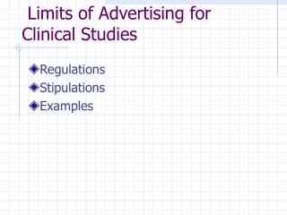 Limits of Advertising for Clinical Studies