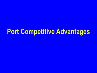Port Competitive Advantages