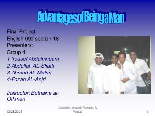 Final Project English 090 section 18 Presenters: Group 4  1-Yousef Abdalmneam 2-Abdullah AL-Shatti 3-Ahmad AL-Moteri 4-F