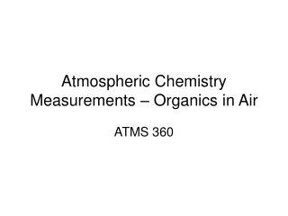 Atmospheric Chemistry Measurements   Organics in Air