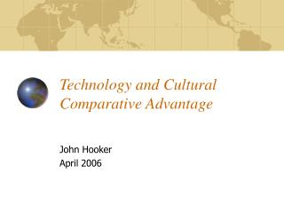 Technology and Cultural Comparative Advantage