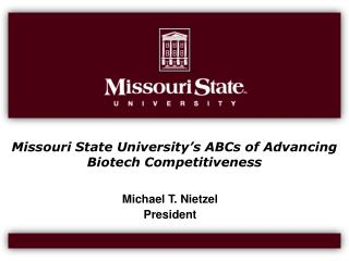 Missouri State University s ABCs of Advancing Biotech Competitiveness
