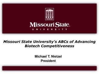Missouri State University s ABCs of Advancing Biotech Competitiveness