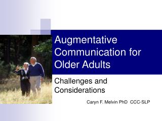 Augmentative Communication for Older Adults