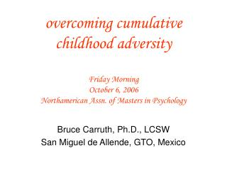 overcoming cumulative childhood adversity Friday Morning Octobe