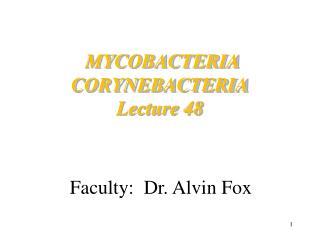 MYCOBACTERIA CORYNEBACTERIA Lecture 48