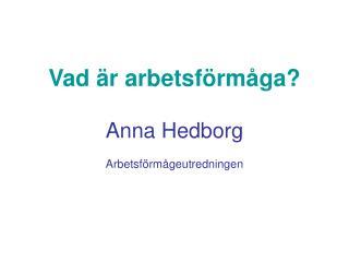 Vad  r arbetsf rm ga  Anna Hedborg  Arbetsf rm geutredningen