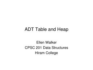 ADT Table and Heap