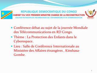 REPUBLIQUE DEMOCRATIQUE DU CONGO CABINET DU VICE PREMIER MINISTRE CHARGE DE LA RECONSTRUCTION COLLEGE EN NOUVELLES TECHN