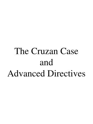 The Cruzan Case and Advanced Directives
