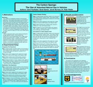 The Carbon Sponge: The Use of Adsorbed Natural Gas in Vehicles  Authors: Carol Faulhaber, Sarah Barker, Jacob Burress, D