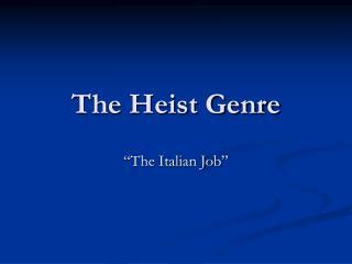 The Heist Genre