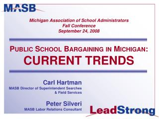 Michigan Association of School Administrators  Fall Conference September 24, 2008  Public School Bargaining in Michigan: