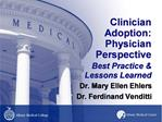 Clinician  Adoption:  Physician   Perspective  Best Practice  Lessons Learned