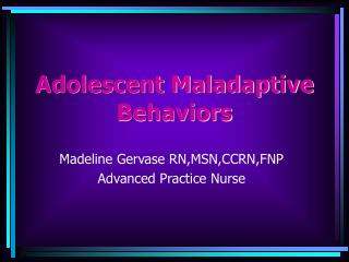 Adolescent Maladaptive Behaviors