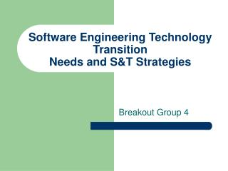 Software Engineering Technology Transition  Needs and ST Strategies