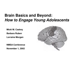 Brain Basics and Beyond: How to Engage Young Adolescents