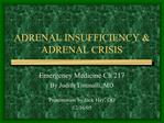 ADRENAL INSUFFICIENCY  ADRENAL CRISIS