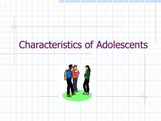 Characteristics of Adolescents