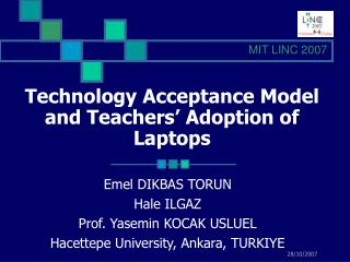 Technology Acceptance Model and Teachers  Adoption of Laptops