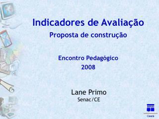 Indicadores de Avalia  o Proposta de constru  o  Encontro Pedag gico 2008