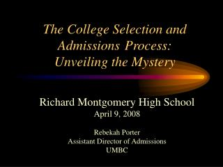 The College Selection and Admissions  Process:   Unveiling the Mystery