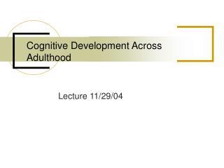 Cognitive Development Across Adulthood