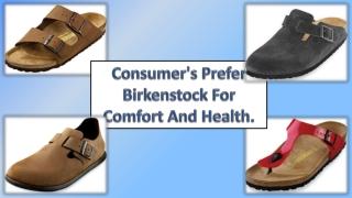 Consumer's Prefer Birkenstocks For Comfort And Health