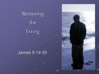 Restoring the Erring