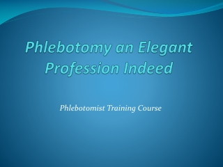 Phlebotomy an Elegant Profession Indeed