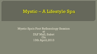 Mystic Spa's Foot Reflexology Session at DLF Mall, Saket