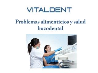 Vitaldent palencia problemas alimenticios y salud dental