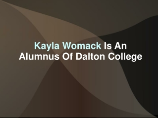 Kayla Womack Is An Alumnus Of Dalton College