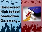 Homeschool High School Graduation Ceremony