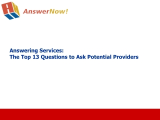 Answering Services:  The Top 13 Questions to Ask Potential P
